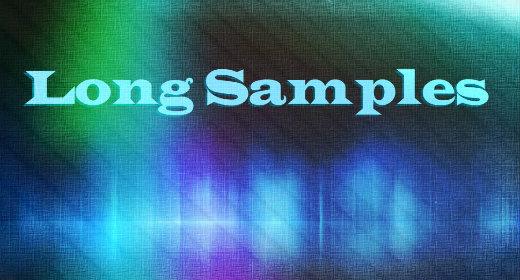 Long Samples