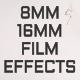 8MM - 16MM Film Effects