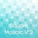Square Mosaic Backgrounds V.2