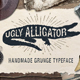 "Grunge Typeface ""Ugly Alligator"""