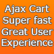 Ajax Cart. Very fast. No page reloading. Many features. Responsive and mobile skin.