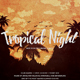 Tropical Night Poster