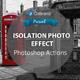 Isolation Photo Effect Photoshop Action