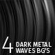 4 Dark Metal Waves Loopable Backgrounds