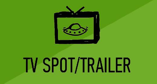 Trailers, TV Spots