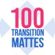 100 Transition Mattes