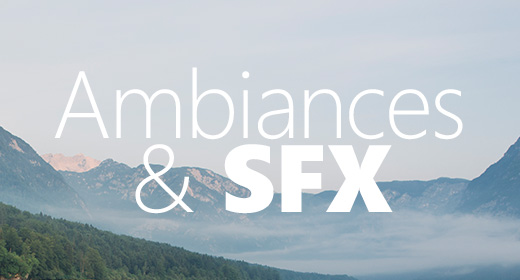 Ambiances and SFX