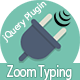 Zoom Typing  (Form Control - jQuery Plugin)
