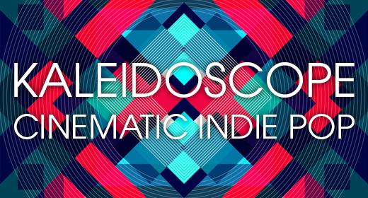 Kaleidoscope - Cinematic Indie Pop