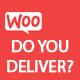 WooCommerce Do you Deliver?