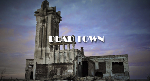 DEAD TOWN FOOTAGE
