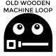 Old Wooden Machine Loop