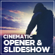 Cinematic Opener & Slideshow