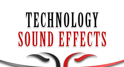 Sound Effects - Technology