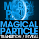 Magical Particle Transition Reveal HD
