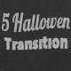 5 Hallowen Transition