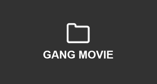 GANG MOVIE STYLE