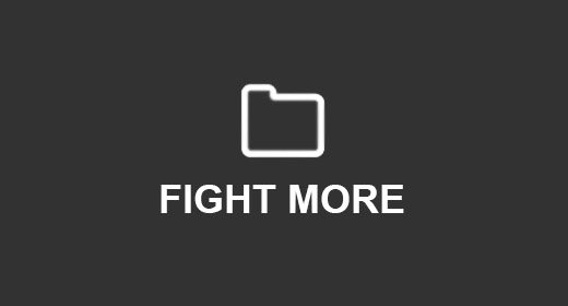 FIGHT MORE