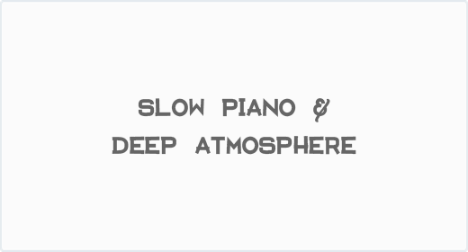 Slow Piano and Deep Atmosphere