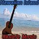 Hawaiian Island Ukulele Music