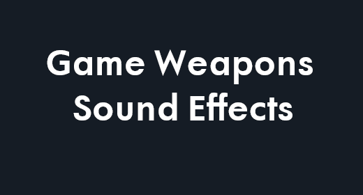 Game Weapons Sound Effects