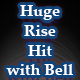 Huge Rise Hit with Bell