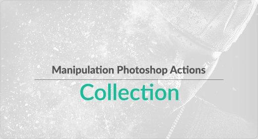 Manipulation Photoshop Actions