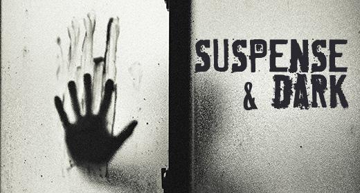 Suspense & Dark