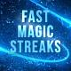 Fast Magic Streaks