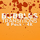Bubbles Transitions - 8 Pack - 4K