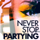 Never Stop Partying Cover Facebook