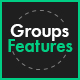 Groups Features