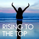 Rising to the Top