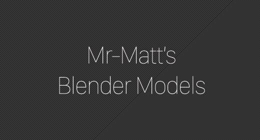 Mr-Matt's Blender Models