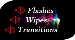 Flashes, Wipes & Transitions