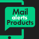 Mail Alerts Products