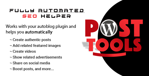 WP Post Tools - Fully automated SEO helper for your auto blog plugin!