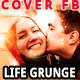 Life Grunge Cover Facebook