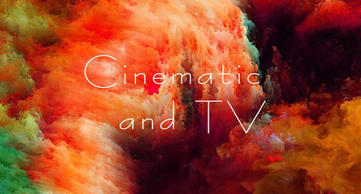 Cinematic and TV