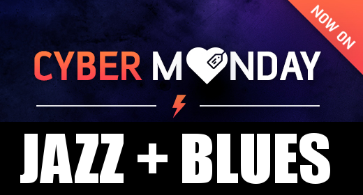 Cyber Monday - Jazz + Blues