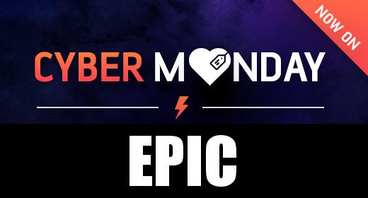 Cyber Monday - Epic