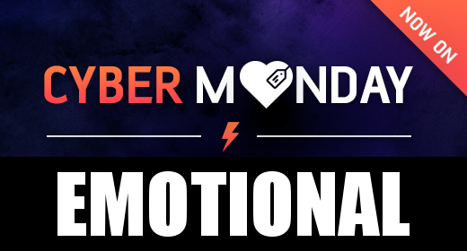 Cyber Monday - Emotional + Romantic