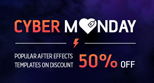 Cyber Monday - Discounted After Effects Templates