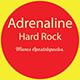 Adrenaline Hard Rock
