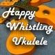 Happy Whistling Ukulele