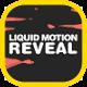 Liquid Motion Reveal