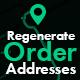 Regenerate Order Addresses