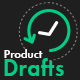 Product Drafts