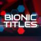 Bionic Titles