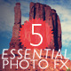 5 Essential Photo Fx - GraphicRiver Item for Sale